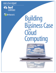 Financial Executives Research Foundation (FERF) - Building the Business Case for Cloud Computing